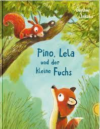 Buchrezension | Pino, Lela und der kleine Fuchs von Günther Jakobs