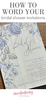 how to word a bridal shower invitation invitations by dawn how to word your bridal shower invitations