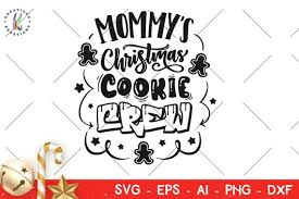 2299 christmas vectors & graphics to download christmas 2299. Mommy S Christmas Cookie Crew Svg Hand Lettered Hand Drawn Etsy
