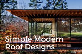 Simple Roofing Designs Simple Modern Roof Designs