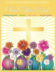 Christian coloring pages are pictures presenting many notable scenes from the holy bible and modern catholic family life. Easter Coloring Book For Children Christ Has Risen Easter Coloring Book For Kids And Easter Coloring Book For Adults Relaxation To Color Together Easter Books For Children In All Departments Glory