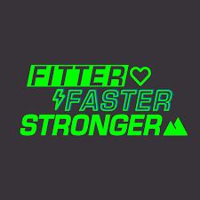 Fitter, Faster, Stronger
