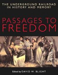 passages to dom the underground railroad in history and  passages to dom the underground railroad in history and memory by david w blight