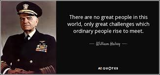 William Halsey Quote There Are No Great People In This World Only Classy Great People Quotes