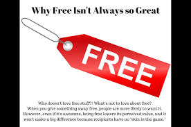 Why Free Isnt Always So Great