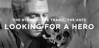 the byronic the tragic and the anti looking for a hero part ii