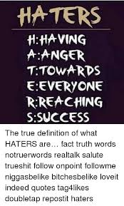 Define Quote 59 Best HATERS HAVING A ANGER T TOWARDS E EVERYONE R REACHING S SUCCESS The