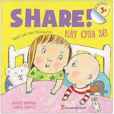 Share ! Hãy Chia Sẻ - Dành Cho Em Bé Lớn (3-10 Tuổi) - Song Ngữ Anh-Việt - Sách  Học Tiếng Anh