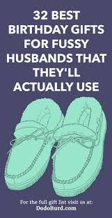 32 best birthday gifts for fussy husbands that they ll actually use