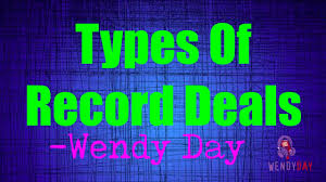 types of record deals joint ventures distribution deals wendy day