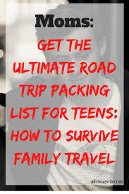 The Ultimate Road Trip Packing List For Teens How To
