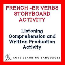 french er verbs french regular er verbs storyboard listening comprehension activity