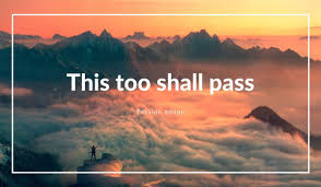 This too shall pass - Dr Maurice Duffy