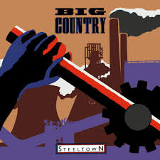 *SOLD OUT* <b>Big Country</b> - Return to <b>STEELTOWN</b>: 35th ...
