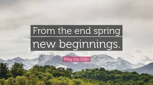 Pliny The Elder Quote From The End Spring New Beginnings 9