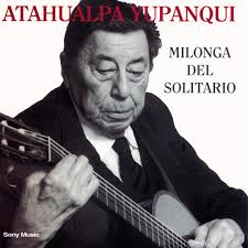 La Milonga Perdida (Aire Criollo) by Atahualpa Yupanqui - Pandora