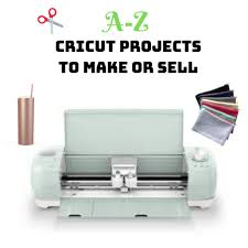 a z cricut projects to make or sell