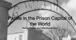 louisiana windows on prison states of incarceration parole in the prison capital of the world