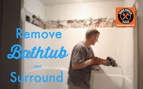 how to remove a bathtub and fiberglass surround