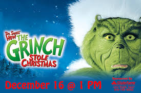 the grinch who stole christmas. MOVIES AT THE RIALTO DR HOW GRINCH STOLE CHRISTMAS To The Grinch Who Stole Christmas