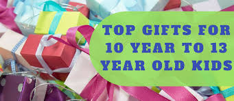gifts for kids 10 year to 13 year boys and s