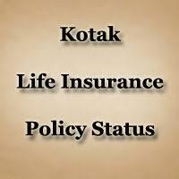 Check Kotak Life Insurance Policy Status Online Kotak Life Policy