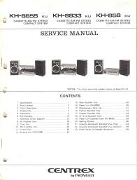 centrex kh 8855 kh 8833 kh 858 ku cassette am fm stereo compact centrex kh 8855 kh 8833 kh 858 ku cassette am fm stereo compact system service manual parts list schematic wiring diagram centrex