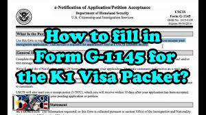 g1145e form k1 visa how to fill out form g 1145 for k1 visa packet tutorial