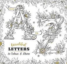 Letters In Design Beautiful Letters To Colour And Share On Behance