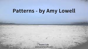 Patterns By Amy Lowell Beauteous Patterns By Amy Lowell YouTube
