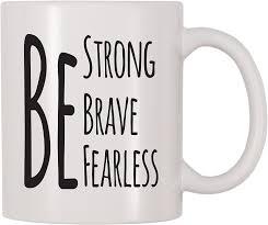 Prerušovaný půst je velmi stará metoda stravování postavená na konceptu. Amazon Com 4 All Times Be Strong Be Brave Be Fearless Coffee Mug 11 Oz Kitchen Dining