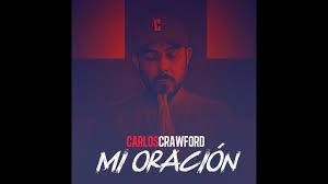 Carlos Crawford - Mi Oración (Official Video Lyrics) - YouTube