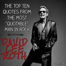 The Top Ten Quotes From The Most 'Quotable' Man In Rock: Diamond David Lee  Roth