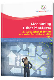 Measuring What Matters - An Introduction To Project Evaluation For ...