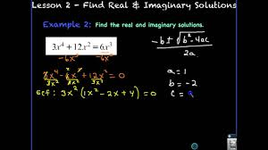 lesson 2 find real imaginary solutions