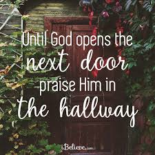 Encouraging Christian Quotes For Women Best of View Until God Opens A Door Praise Him In The Hallway