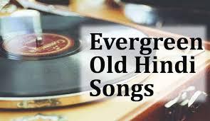 evergreen old hindi bollywood songs