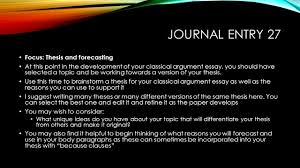 today s goals begin developing a thesis for your classical journal entry 27 focus thesis and forecasting at this point in the development of your