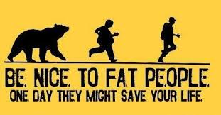 <b>Be nice to fat</b> people please : memes