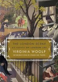 the london scene six essays on london life by virginia woolf