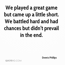 Great Short Quotes Gorgeous Dennis Phillips Quotes QuoteHD