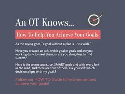 an ot knows how to help you achieve your goals entwistle power an ot knows how to help you achieve your goals entwistle power occupational therapy