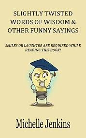 Funny Book Quotes Impressive Funny Quotes Slightly Twisted Words Of Wisdom Other Funny Sayings