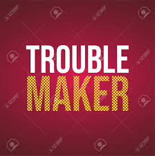 Trouble Maker Life Quote With Modern Background Vector Illustration
