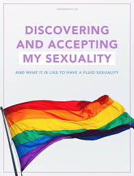 an essay on my identity sexuality discovering and accepting my sexuality and what it is like to have a fluid sexuality