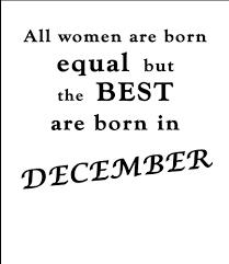 Best Women Are Born In December My Dreams Birthday Greetings