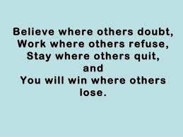 Belief Quotes Inspiration Believe When Others Doubt Work When Others Refuse Save When Others