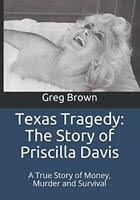 Texas Tragedy: The Story Of Priscilla Davis: A True Story Of Money, Murder  ... 9781532929540 | eBay