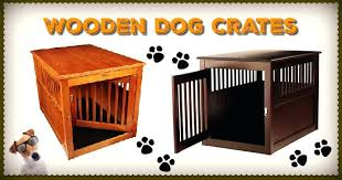 designer dog crate furniture ruffhaus luxury wooden. Large Wood Dog Crate Furniture The Best Indestructible Escape Proof Heavy  Duty Crates In Wooden Designer Ruffhaus Luxury O