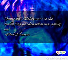 Alzheimers Quotes Mesmerizing Best Inspirational Alzheimer Quotes Sayings And Pictures
